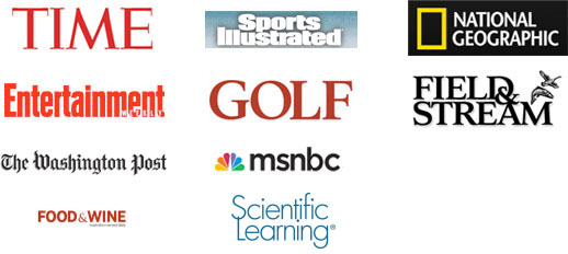 Time, Sports Illustrated, National Geographic, Entertainment Weekly, Golf, Field & Stream, The Washington Post, MSNBC, Food & Wine, Scientific Learning